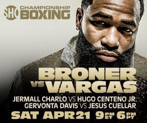 BRONER & VARGAS FIGHT TO HIGHLY ENTERTAINING MAJORITY DRAW