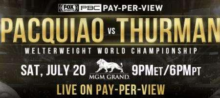 EIGHT-DIVISION CHAMPION MANNY PACQUIAO MEETS UNBEATEN CHAMPION KEITH THURMAN IN WELTERWEIGHT WORLD CHAMPIONSHIP CLASH LIVE ON PAY-PER-VIEW