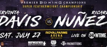 "TWO LIGHTWEIGHT BOUTS ROUNDOUT GERVONTA ""TANK"" DAVIS' HOMECOMING WORLD TITLE DEFENSE SATURDAY, JULY 27 LIVE ON SHOWTIME FROM ROYAL FARMS ARENA IN BALTIMORE"