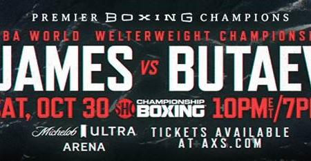 WBA Welterweight Champion Jamal James Battles Undefeated Contender Radzhab Butaev on SHOWTIME® Saturday, October 30 in a Premier Boxing Champions Event